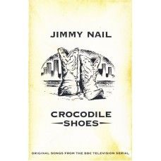 Crocodile Shoes by Jimmy Nail from EastWest (4509-98556-4). Cassette and inlay are in excellent condition. £1.50