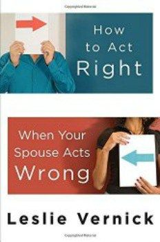 How to Act Right When Your Spouse Acts Wrong + LINKUP