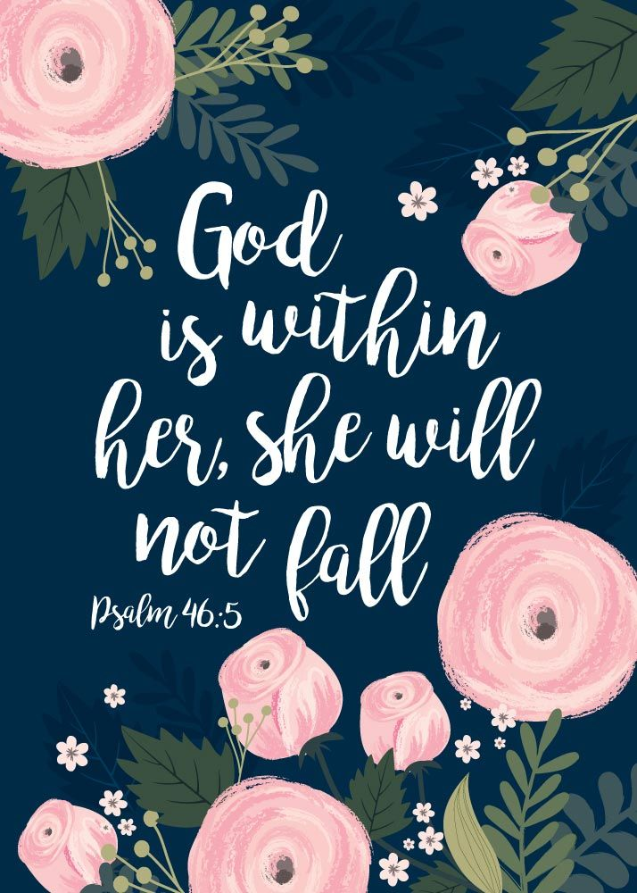 $5.00 Bible Verse Print - God is within her, she will not fall Psalm 46:5 God…