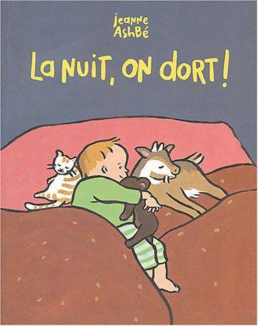 La nuit, on dort ! / Jeanne Ashbé