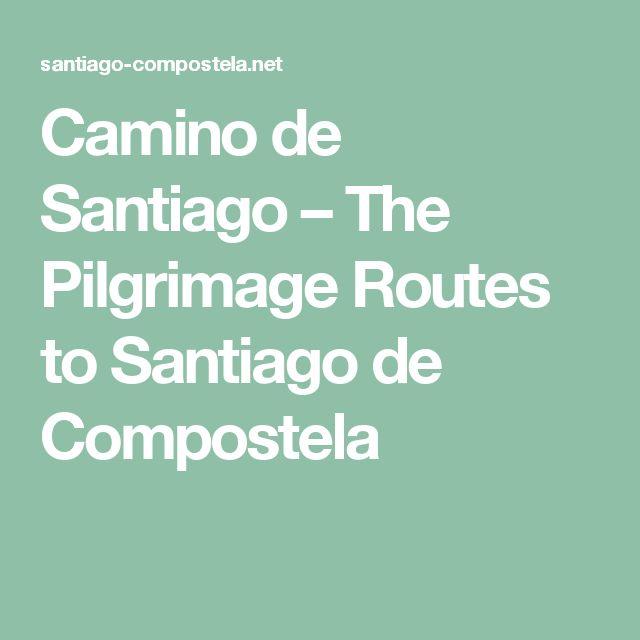 Camino de Santiago – The Pilgrimage Routes to Santiago de Compostela
