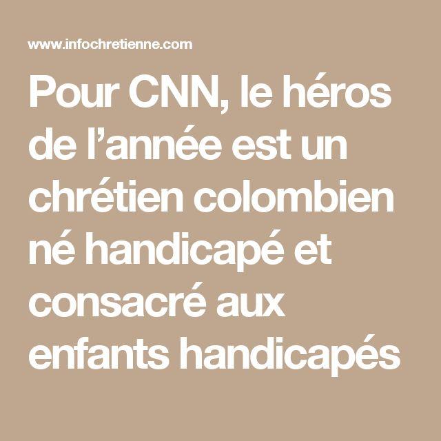Pour CNN, le héros de l'année est un chrétien colombien né handicapé et consacré aux enfants handicapés