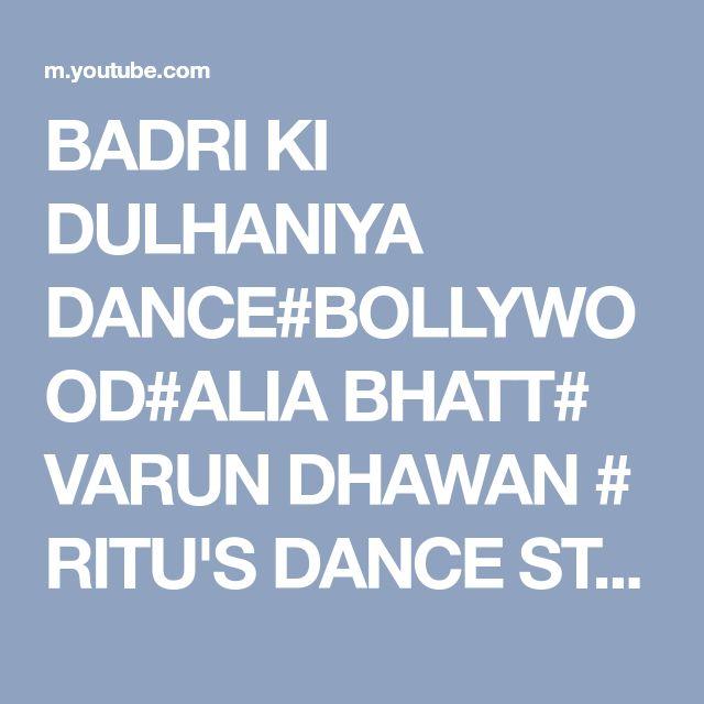 BADRI KI DULHANIYA DANCE#BOLLYWOOD#ALIA BHATT# VARUN DHAWAN # RITU'S DANCE STDUIO SURAT. - YouTube