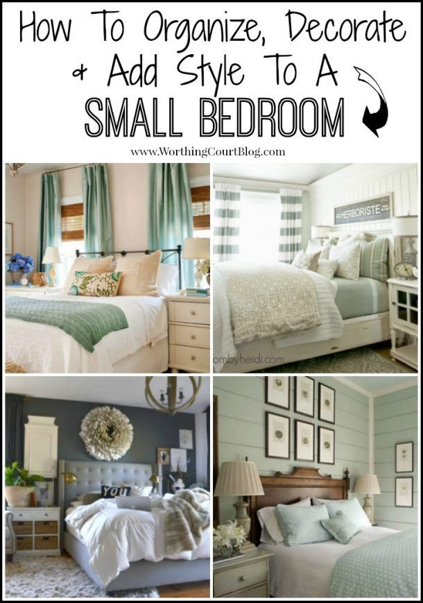 guide for how to organize decorate and add style to a small bedroom