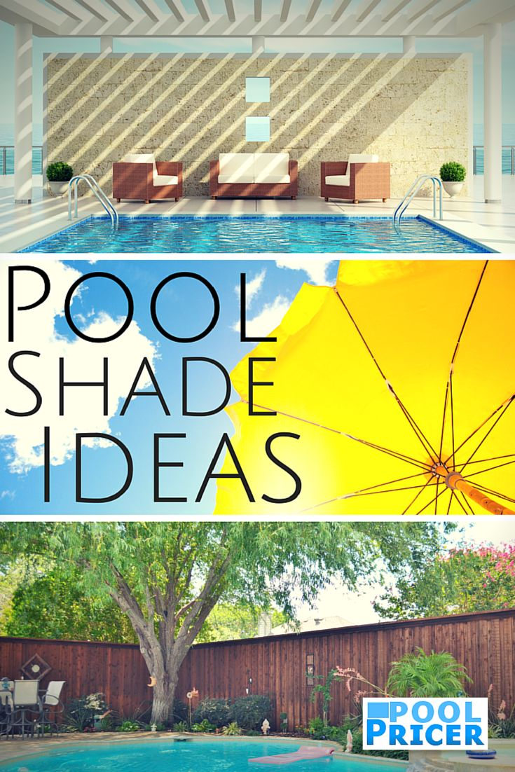 Shade your pool and patio: http://www.poolpricer.com/pool-shade-ideas/