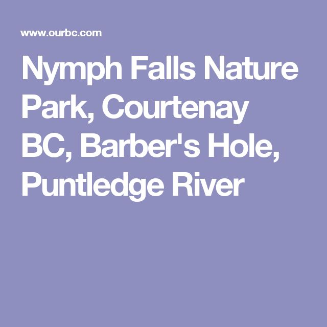Nymph Falls Nature Park, Courtenay BC, Barber's Hole, Puntledge River