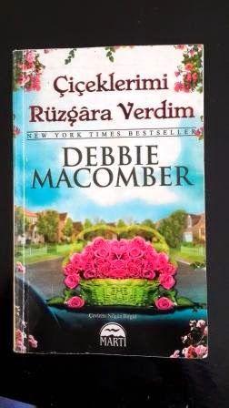 ÇİÇEKLERİMİ RÜZGARA VERDİM  Debbie Macomber