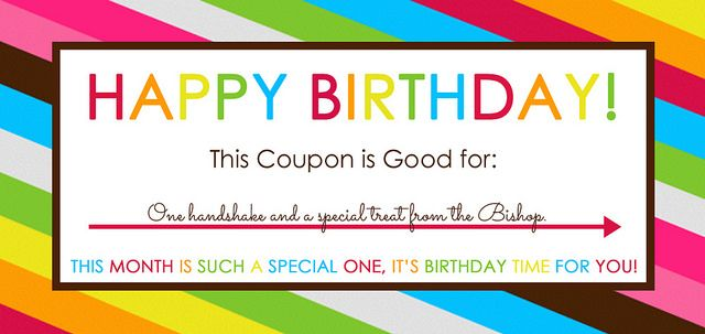 Free Printable Birthday coupons for your Primary. Bishop, Branch President, and Blank versions available.