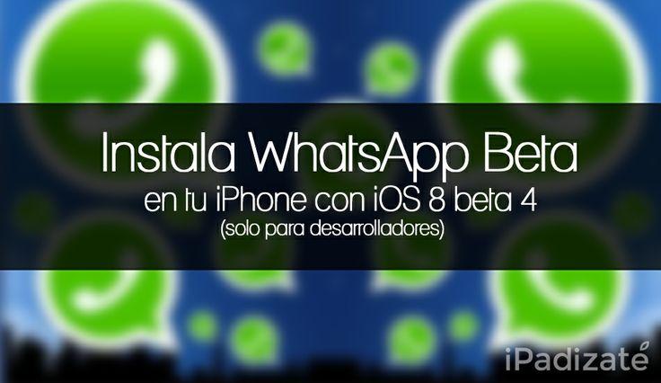 Cómo Instalar WhatsApp Beta en iPhone 5 y 5s con iOS 8 Beta 4