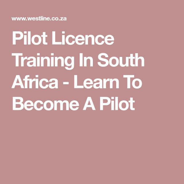Pilot Licence Training In South Africa - Learn To Become A Pilot
