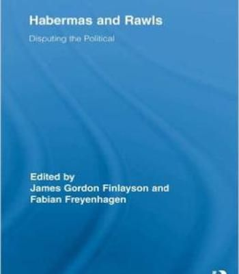 Habermas And Rawls: Disputing The Political PDF