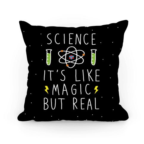 Science It's Like Magic But Real - Show off your love of science with this hand-drawn, magic humor, scientific throw pillow! Let the world know that you are a true science believer with this cute design!
