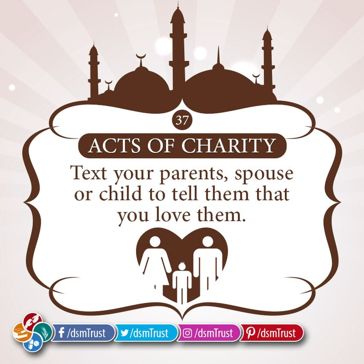 Acts of Charity | 37 Text your parents, spouse or child to tell them that you love them. -- DONATE NOW for Darussalam Trust's Health, Educational, Food & Social Welfare Projects • Account Title: Darussalam Trust • Account No. 0835 9211 4100 3997 • IBAN: PK61 MUCB 0835 9211 4100 3997 • BANK: MCB Bank LTD. Session Court Branch (1317)   #DarussalamTrust #Charity #RemoveObstacles