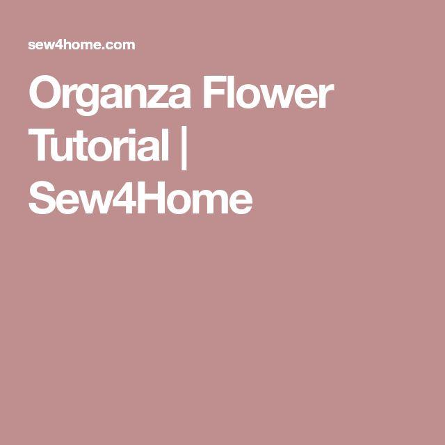 Organza Flower Tutorial | Sew4Home