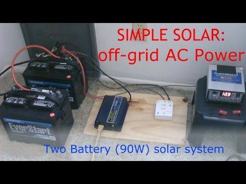 A Simple Off Grid Electricity Generation System That Uses DIY Solar Panel And Two Batteries