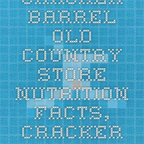 "Cracker Barrel Old Country Store Nutrition Facts, Cracker Barrel Old Country Store Calories, Nutritional Information - <span class=""translation_missing"" title=""translation missing: en.brands.page, :num => params[:page].to_i"">To I</span>"