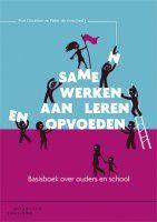 Samen werken aan leren en opvoeden : basisboek over ouders en school | Oostdam, Ron; de Vries, Peter