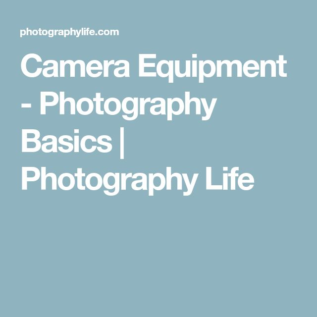 Camera Equipment - Photography Basics   Photography Life