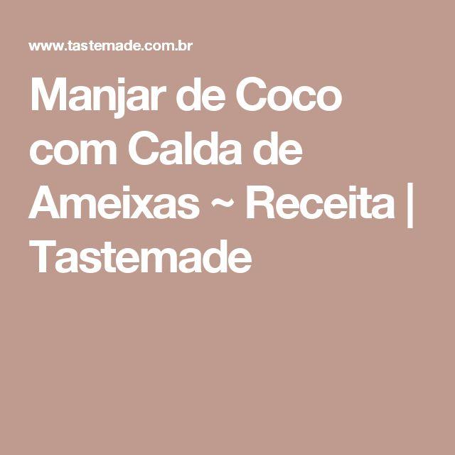Manjar de Coco com Calda de Ameixas ~ Receita | Tastemade
