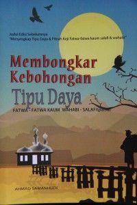 Resensi Buku 'Membongkar Kebohongan Tipu Daya Fatwa-Fatwa Kaum Wahabi-Salafi (Palsu)'