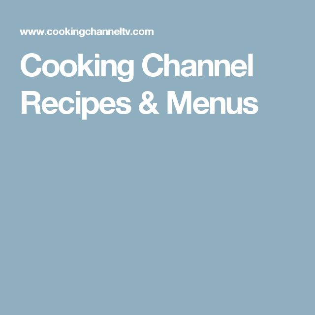 Cooking Channel Recipes & Menus