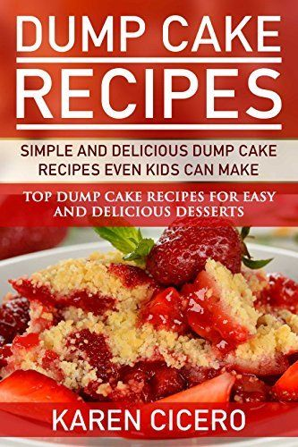 Dump cake recipes simple and delicious dump cake recipes for Basic cake recipe for kids