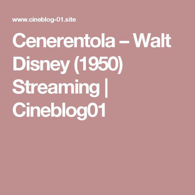 Cenerentola – Walt Disney (1950) Streaming | Cineblog01