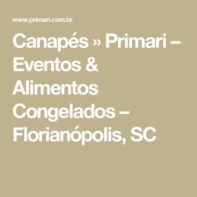 Canapés » Primari – Eventos & Alimentos Congelados – Florianópolis, SC