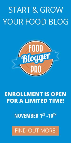 Enrollment is open again.  Join Food Blogger Pro to learn how to start and grow your blog.