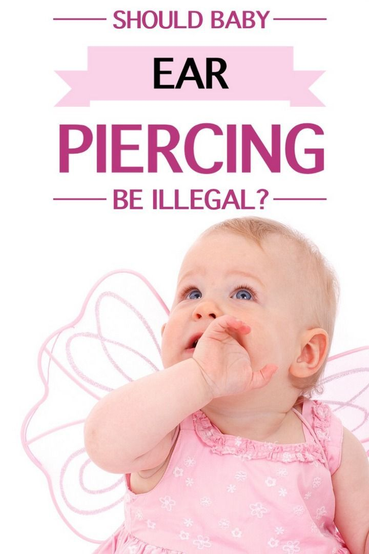 Should Baby Ear Piercing Be Illegal or Is it Parent's Choice?: Is baby ear piercing cruel & something that should be illegal or should it be up to the parents? Read both sides of the debate & tell us what you think.