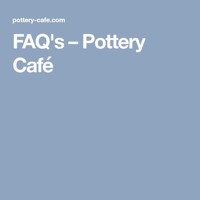 FAQ's – Pottery Café