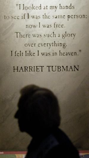 Harriet Tubman Picture Gallery: Harriet Tubman Quote
