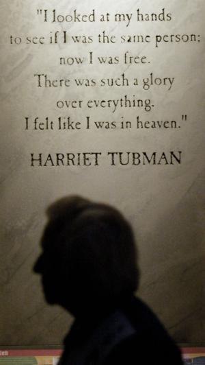 Harriet Tubman Picture Gallery: Harriet Tubman Quote