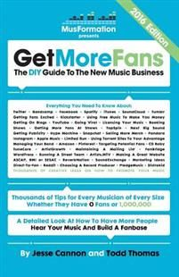 Get More Fans: The DIY Guide to the New Music Business (2016 Edition)