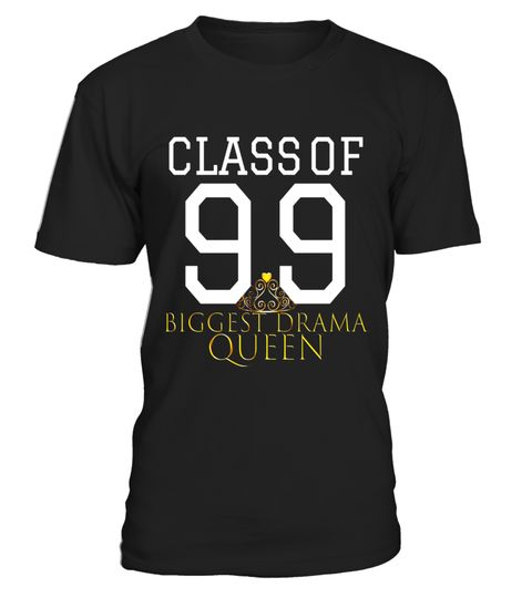 "# Class of 99 Best 'Drama Queen' Shirt Class Reunion Gift .  Special Offer, not available in shops      Comes in a variety of styles and colours      Buy yours now before it is too late!      Secured payment via Visa / Mastercard / Amex / PayPal      How to place an order            Choose the model from the drop-down menu      Click on ""Buy it now""      Choose the size and the quantity      Add your delivery address and bank details      And that's it!      Tags: Perfect Class of 99 shirt…"