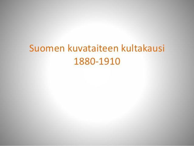 Suomen kuvataiteen kultakausi 1880-1910
