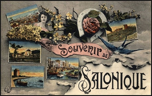 From an old post card (1915).  Salonique (or Salonica, Thessaloniki) is in Macedonia, Greece