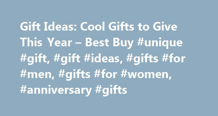 Gift Ideas: Cool Gifts to Give This Year – Best Buy #unique #gift, #gift #ideas, #gifts #for #men, #gifts #for #women, #anniversary #gifts http://virginia.remmont.com/gift-ideas-cool-gifts-to-give-this-year-best-buy-unique-gift-gift-ideas-gifts-for-men-gifts-for-women-anniversary-gifts/  Gift Ideas Registry It s hard to find truly unique gifts that are just right for the person and event you have in mind. At Best Buy, you have a place to go for ideas, options, and unbeatable prices on cool…
