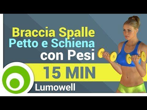 Esercizi per Braccia, Spalle, Petto e Schiena con Pesi - Esercizi per Tonificare - YouTube