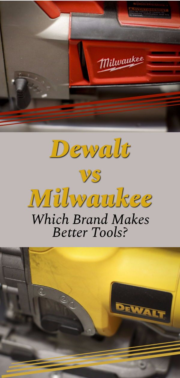 Dewalt vs Milwaukee - Which Brand Makes the Best Saw ...