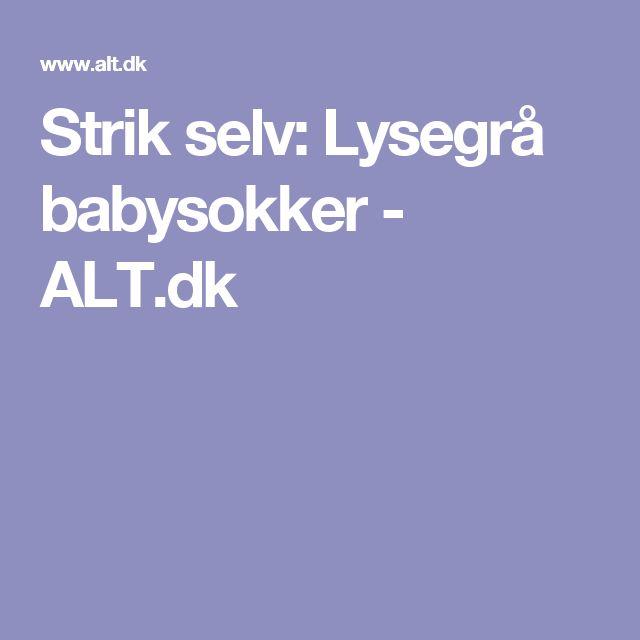 Strik selv: Lysegrå babysokker - ALT.dk