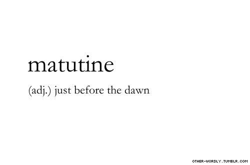 Matutine Ad Just Before The Dawn