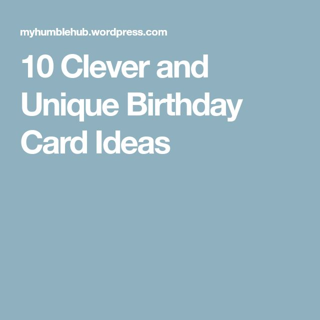 10 Clever and Unique Birthday Card Ideas