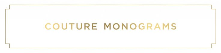 Couture Monograms are designed to be unique to you and your style. From traditional to modern, monograms can be customized to your personality and vision. Between vintage lettering, custom illustrations and hand-rendered fonts, we have the ability to create truly one-of-a-kind monograms for use on stationery, invitations, giftware, entertaining accessories, linens, china and tabletop, glassware and fabrics/wallpaper. Click here to view our entire collection of Couture Monograms