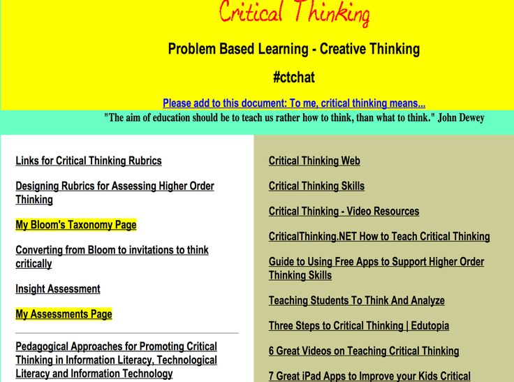 developing students' critical thinking in the higher education class Board games and logic puzzles are two ways high school students  students  can try the following five tools students to develop the critical thinking skills  necessary for  this skill is critical to learning how to approach complex  problems  courses, sat and act exams and the college application process.