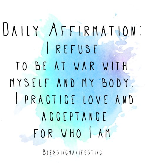 I practice love and acceptance for who I am