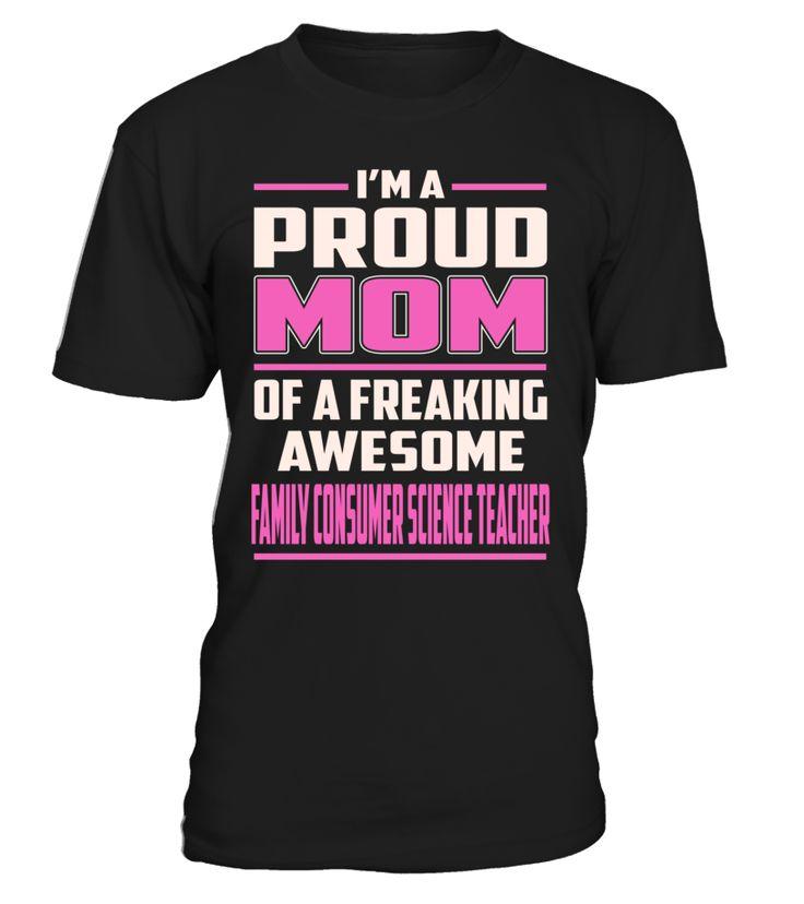 Family Consumer Science Teacher Proud MOM Job Title T-Shirt #FamilyConsumerScienceTeacher