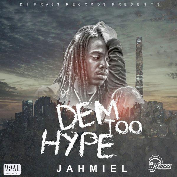 Jahmiel - Dem Too Hype (DJ Frass Records)  #DemTooHype #DJFrassRecords #Jahmiel #Jahmiel
