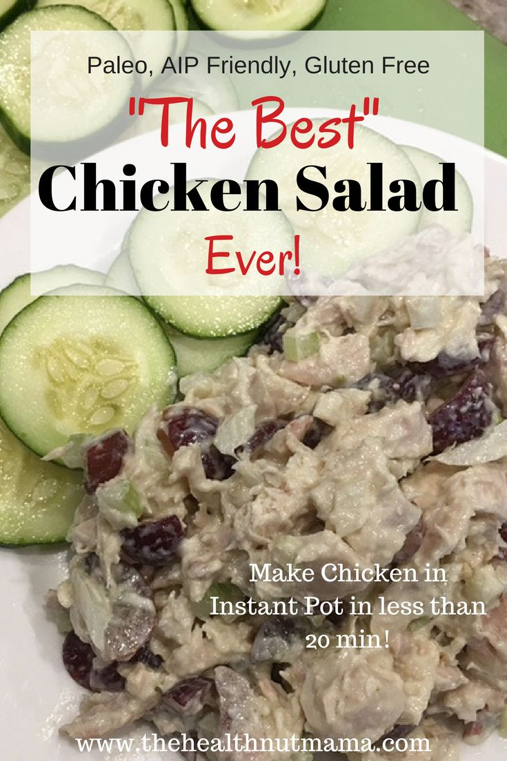 The Best Chicken Salad Ever! Delicious, Easy & can cook the chicken in the Instant Pot in less than 20 min. Perfect for pot lucks, lunch box, appetizers, main dish salads etc...