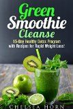 Green Smoothie Cleanse: 15-Day Healthy Detox Program with Recipes for Rapid Weight Loss! (Vitamix Cookbook) - http://howtomakeastorageshed.com/articles/green-smoothie-cleanse-15-day-healthy-detox-program-with-recipes-for-rapid-weight-loss-vitamix-cookbook/